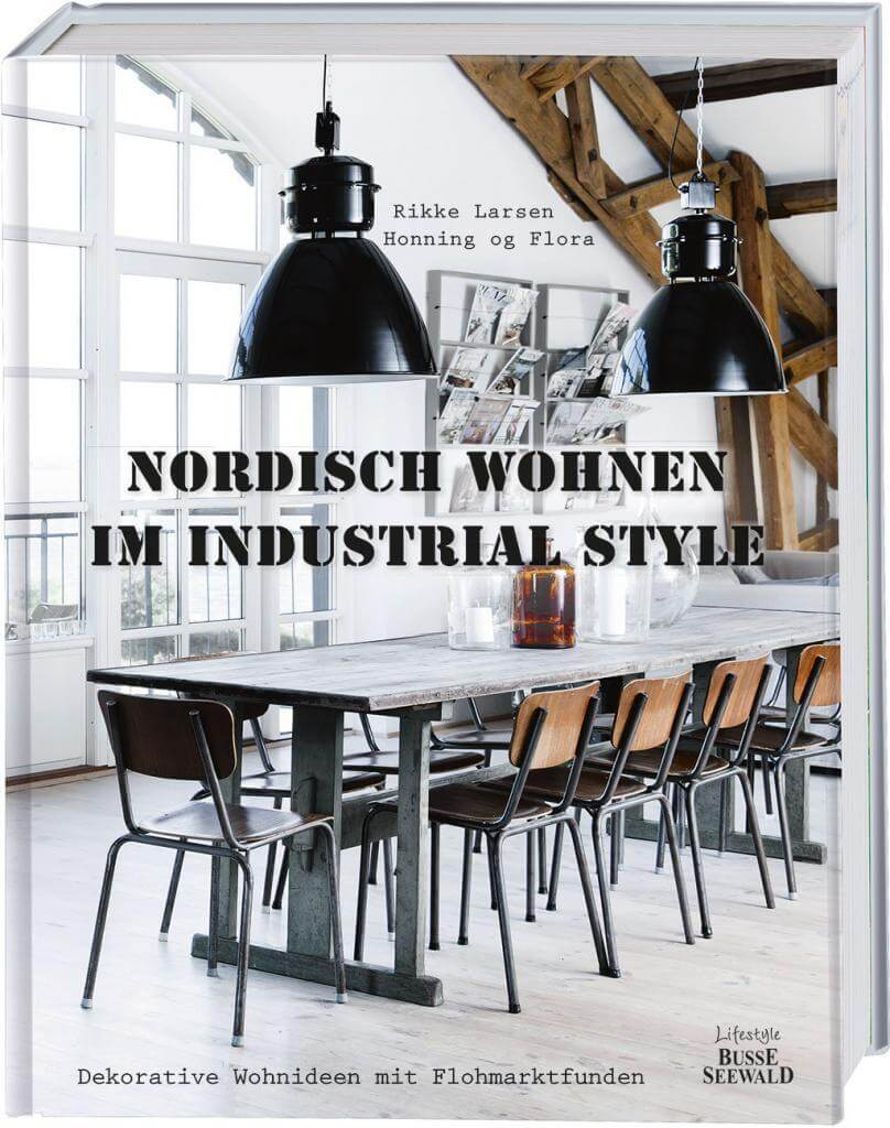 nordisch wohnen im industrial style landhaus look. Black Bedroom Furniture Sets. Home Design Ideas