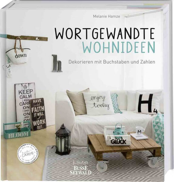 Cover Wortgewandte Wohnideen: Dekorieren mit Buchstaben und Zahlen