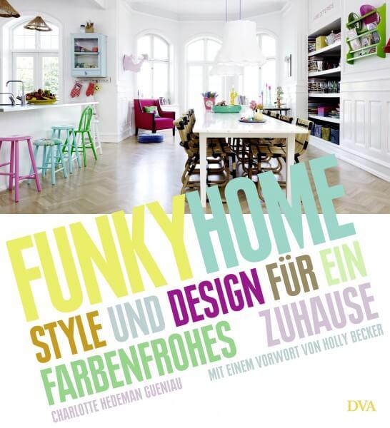 Funky Home von Charlotte Hedeman Gueniau